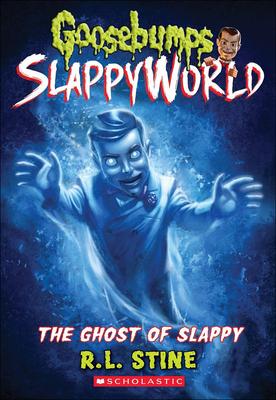 The Ghost of Slappy (Goosebumps Slappyworld #6) Cover Image