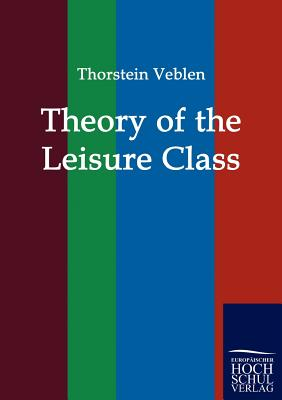 Theory of the Leisure Class Cover Image