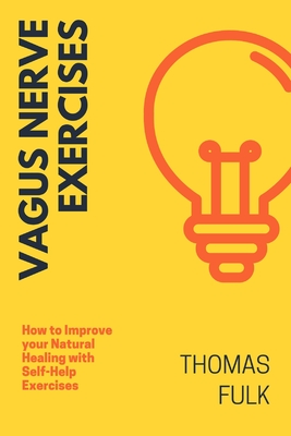 Vagus Nerve Exercises: How to Improve Your Natural Healing with Self-Help Exercises Cover Image