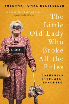 The Little Old Lady Who Broke All the Rules: A Novel (League of Pensioners) Cover Image