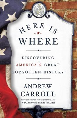 Here Is Where: Discovering America's Great Forgotten History Cover Image