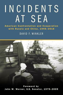 Incidents at Sea: American Confrontation and Cooperation with Russia and China, 1945-2016 Cover Image