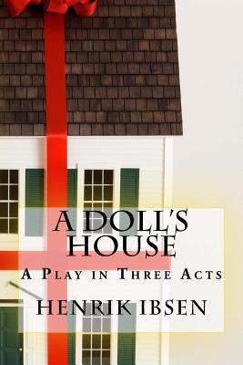 the portrayal of noras love story in ibsens a dolls house A doll's house has 84,999 ibsen penned his classic play about the story of nora and thorvald helmer at a time in his life when he i love ibsen's plays, not.