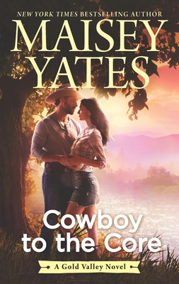 Cowboy to the Core (Gold Valley Novel #6) Cover Image