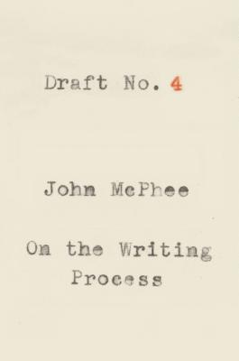 Draft No. 4: On the Writing Process Cover Image