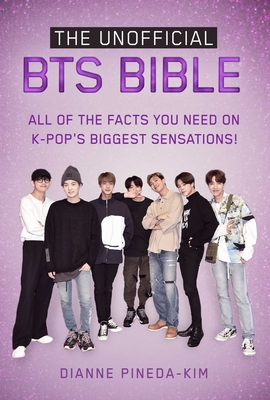 The Unofficial BTS Bible: All of the Facts You Need on K-Pop's Biggest Sensations! Cover Image