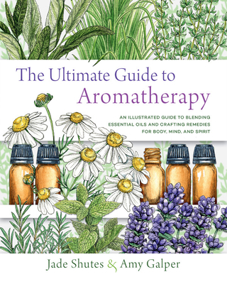 The Ultimate Guide to Aromatherapy: An Illustrated guide to blending essential oils and crafting remedies for body, mind, and spirit (The Ultimate Guide to... #9) Cover Image