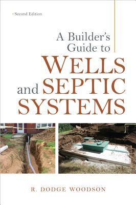 A Builder's Guide to Wells and Septic Systems cover