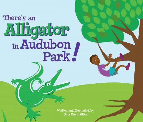 There's an Alligator in Audubon Park! Cover Image