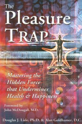 The Pleasure Trap: Mastering the Hidden Force That Undermines Health and Happiness Cover Image