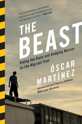 The Beast: Riding the Rails and Dodging Narcos on the Migrant Trail Cover Image