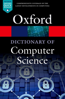 Cover for A Dictionary of Computer Science (Oxford Quick Reference)