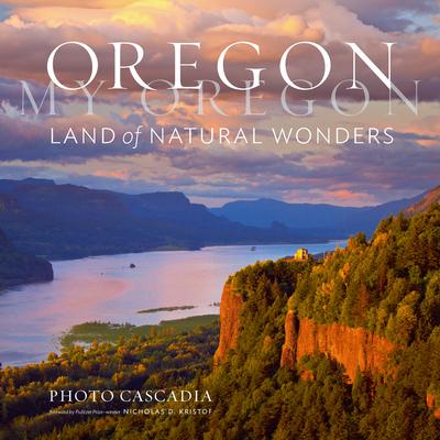 Oregon, My Oregon: Land of Natural Wonders Cover Image