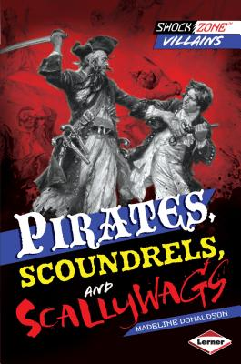 Pirates, Scoundrels, and Scallywags (Shock Zone: Villains) Cover Image