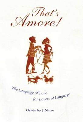 That's Amore!: The Language of Love for Lovers of Language Cover Image