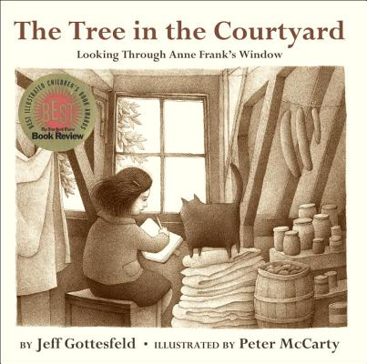 The Tree in the Courtyard: Looking Through Anne Frank's Window Cover Image
