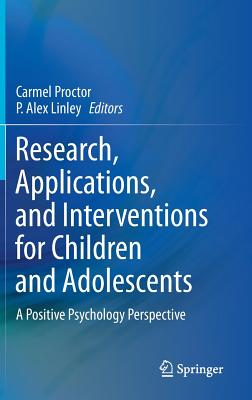 Research, Applications, and Interventions for Children and Adolescents: A Positive Psychology Perspective Cover Image