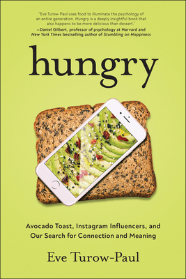 Hungry: Avocado Toast, Instagram Influencers, and Our Search for Connection and Meaning Cover Image