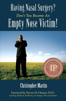 Cover for Having Nasal Surgery? Don't You Become an Empty Nose Victim!