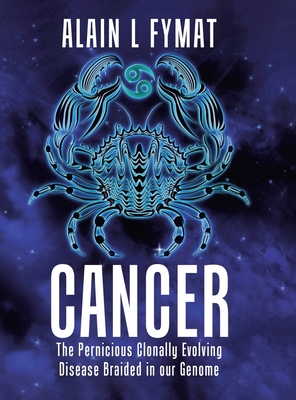 Cancer: The Pernicious Clonally Evolving Disease Braided in our Genome Cover Image