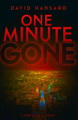 One Minute Gone: A Porter Hall Novel Cover Image