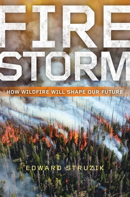 Firestorm: How Wildfire Will Shape Our Future Cover Image