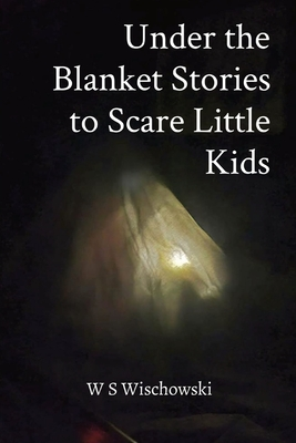 Under the Blanket Stories to Scare Little Kids Cover Image