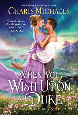 When You Wish Upon a Duke (Awakened by a Kiss #2) Cover Image