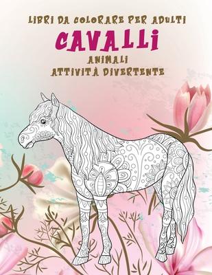 Libri da colorare per adulti - Attività divertente - Animali - Cavalli Cover Image