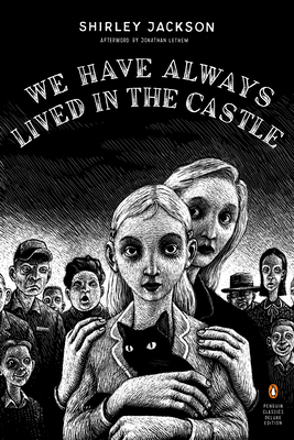 We Have Always Lived in the Castle (Penguin Classics Deluxe Editions) Cover Image
