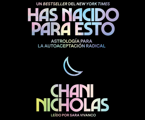 You Were Born for This (Spanish Edition): Astrology for Radical Self Acceptance Cover Image