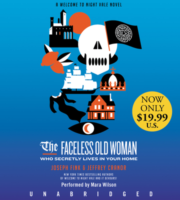 The Faceless Old Woman Who Secretly Lives in Your Home Low Price CD: A Welcome to Night Vale Novel Cover Image