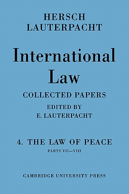 International Law: Volume 4, Part 7-8: The Law of Peace Cover Image