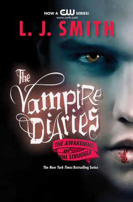 The Vampire Diaries: The Awakening and The Struggle Cover Image