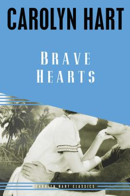 Cover for Brave Hearts (Carolyn Hart Classics #4)