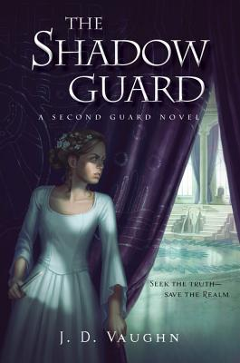 The Shadow Guard by J.D. Vaughn