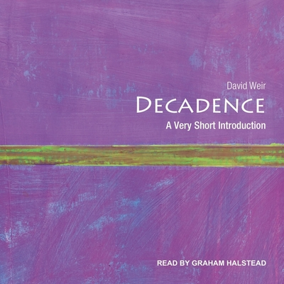 Decadence: A Very Short Introduction (Very Short Introductions) Cover Image
