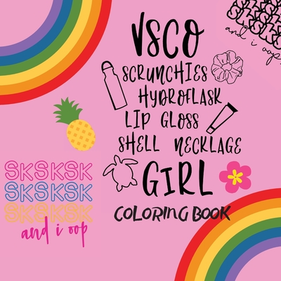 Vsco Girls Coloring Book: For Trendy Girls with Good Vibes who Loves Scrunchies and Turtles! Cover Image