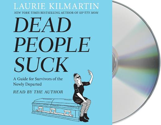 Dead People Suck: A Guide for Survivors of the Newly Departed Cover Image