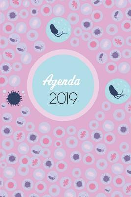 Agenda 2019: Agenda Mensual Y Semanal + Organizador I Cubierta Con Tema de Microbiologiai Enero 2019 a Diciembre 2019 6 X 9in Cover Image