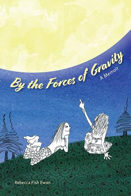 By the Forces of Gravity: A Memoir Cover Image
