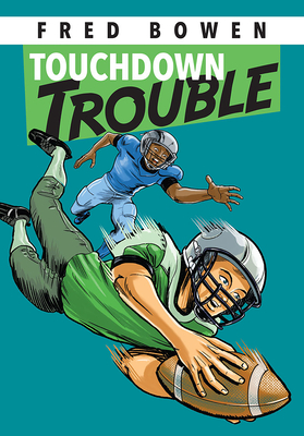 Touchdown Trouble (Fred Bowen Sports Story #11) Cover Image