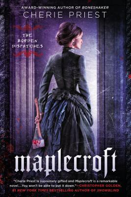 Maplecroft: The Borden Dispatches Cover Image
