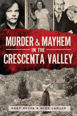 Murder & Mayhem in the Crescenta Valley Cover Image