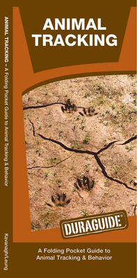 Animal Tracking Laminated: A Laminated Folding Guide to Animal Tracking & Behavior Cover Image
