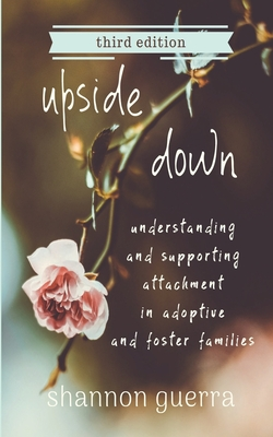 Upside Down: Understanding and Supporting Attachment in Adoptive and Foster Families Cover Image