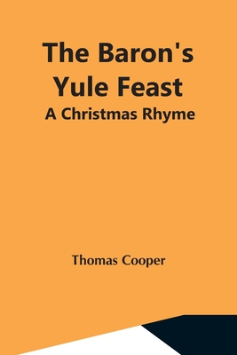 The Baron'S Yule Feast: A Christmas Rhyme Cover Image