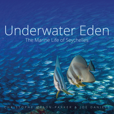 Underwater Eden: The Marine Life of Seychelles Cover Image