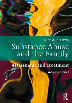 Substance Abuse and the Family: Assessment and Treatment Cover Image