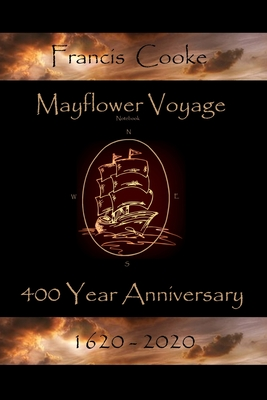 Mayflower Voyage 400 Year Anniversary 1620 - 2020: Francis Cooke Cover Image